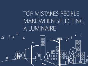 Top mistakes people make when selecting a luminaire